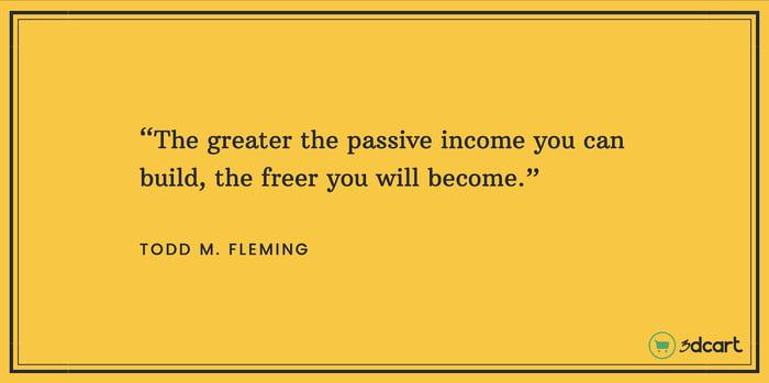 Todd M. Fleming Passive Income Quote